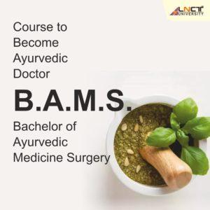 Bachelor of Ayurvedic Medicine and surgery (BAMS)   LNCT University Bhopal, Madhya Pradesh