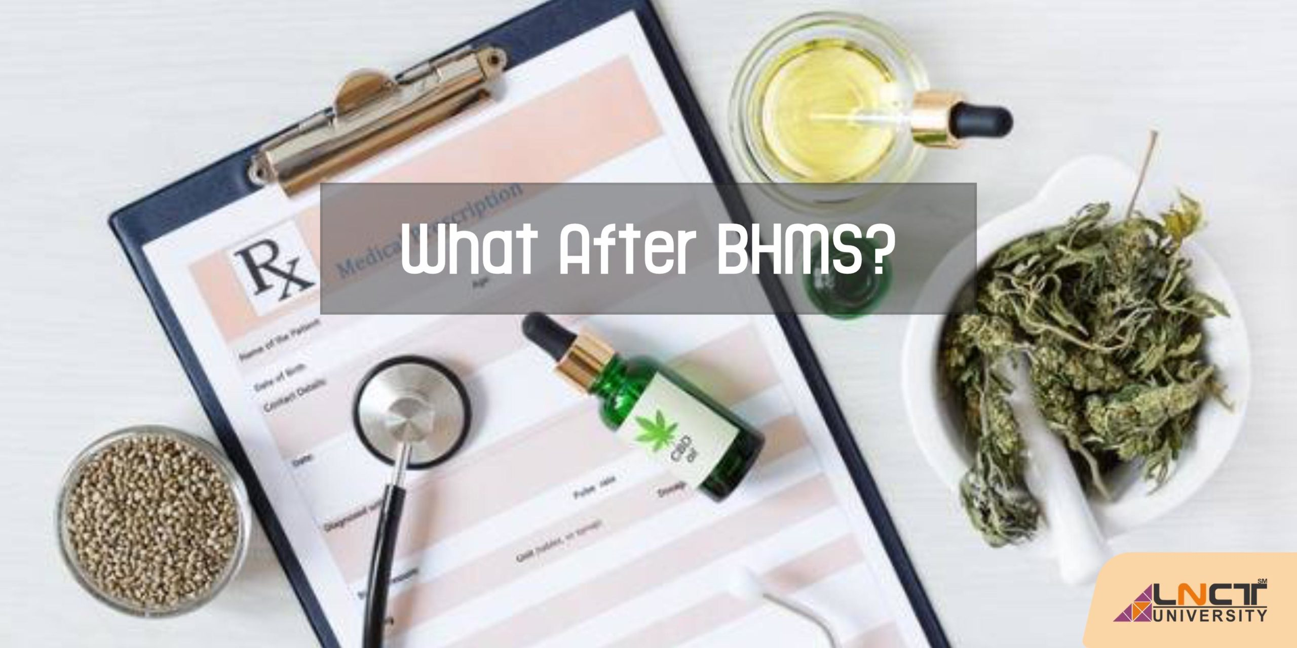 BHMS[ Bachelor of Homeopathic Medicine and Surgery ]   LNCT Bhopal