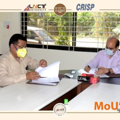 LNCT University , Bhopal and CRISP, Bhopal on wednesday signed a memorandum of understanding (MoU)1